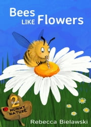 Bees Like Flowers ebook by Rebecca Bielawski