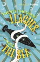 Twenty Thousand Leagues Under the Sea ebook by