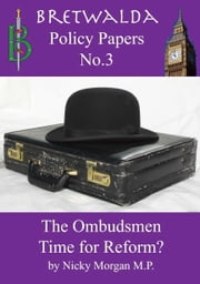 The Ombudsmen: Time for Reform ebook by Nicky Morgan MP
