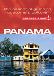 Panama - Culture Smart! - The Essential Guide to Customs & Culture ebook by Kobo.Web.Store.Products.Fields.ContributorFieldViewModel