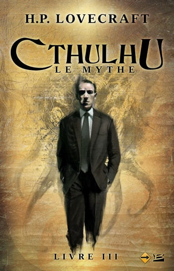 Cthulhu : Le Mythe, Livre 3 - Cthulhu, T3 ebook by H.P. Lovecraft