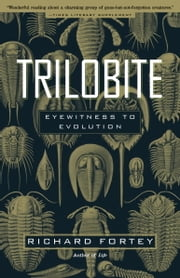 Trilobite - Eyewitness to Evolution ebook by Richard Fortey
