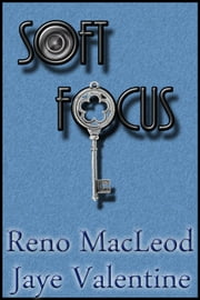 Soft Focus ebook by Jaye Valentine,Reno  MacLeod