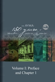 The AVMA: 150 Years of Education, Science and Service (Volume 1) ebook by AVMA