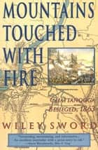 Mountains Touched with Fire ebook by Wiley Sword
