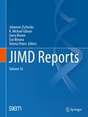 JIMD Reports Volume 16 ebook by Johannes Zschocke,K. Michael Gibson,Garry Brown,Verena Peters,Eva Morava