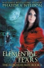 Elemental Tears ebook de Phaedra Weldon