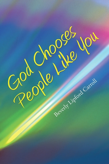 God Chooses People Like You ebook by Beverly Lipford Carroll