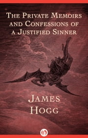 The Private Memoirs and Confessions of a Justified Sinner ebook by James Hogg