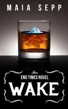 Wake ebook by Maia Sepp