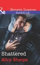 Shattered (Mills & Boon Intrigue) (The Rescuers, Book 1) 電子書 by Alice Sharpe