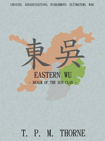 Eastern Wu: Realm of the Sun Clan ebook by T. P. M. Thorne