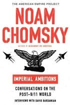 Imperial Ambitions ebook by Noam Chomsky,David Barsamian