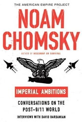 Imperial Ambitions - Conversations on the Post-9/11 World ebook by Noam Chomsky,David Barsamian