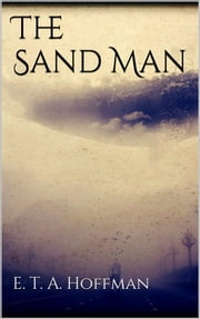 The Sand Man ebook by E. T. A. Hoffman