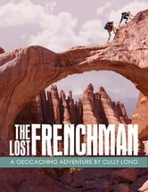 The Lost Frenchman ebook by Cully Long