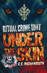 Under the Skin ebook by E. E. Richardson