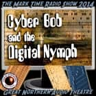 Cyber Bob and the Digital Nymph audiobook by