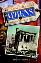 Dead Man in Athens ebook by Michael Pearce