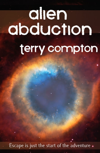 Alien Abduction ebook by Terry Compton