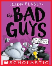 The Bad Guys in The Furball Strikes Back (The Bad Guys #3) ebook by Aaron Blabey,Aaron Blabey