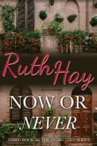 Now or Never ebook by Ruth Hay