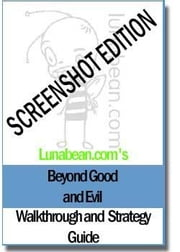 Lunabean's Beyond Good & Evil Walkthrough and Strategy Guide with SCREENSHOTS ebook by Schubert, Allison B