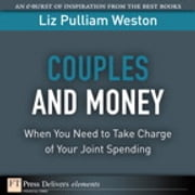 Couples and Money - When You Need to Take Charge of Your Joint Spending ebook by Liz Weston
