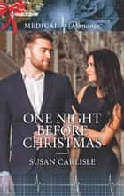 One Night Before Christmas ebook by Susan Carlisle