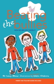 Beating the Bullies ebook by Dr. Lucy Blunt