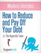 Reduce Your Debt ebook by Althea  R.