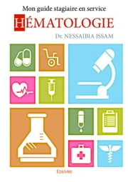 Mon guide stagiaire en service hématologie ebook by Dr. Nessaibia Issam