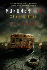 Monument 14: Sky on Fire ebook by Emmy Laybourne