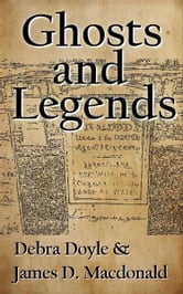 Ghosts and Legends ebook by James D. Macdonald
