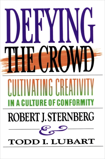Defying the Crowd - Simple Solutions to the Most Common Relationship Problems ebook by Robert J. Sternberg,Todd I. Lubart