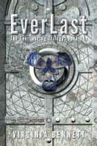 EverLast - Book One ebook by Virginia Bennett