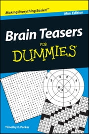 Brain Teasers For Dummies, Mini Edition ebook by Timothy E. Parker