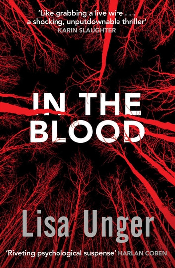 In the Blood - Chilling grip-lit with a breathtaking twist you won't see coming ebook by Lisa Unger