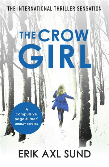 The Crow Girl ebook by Erik Axl Sund