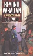 Stardoc II: Beyond Varallan ebook by S. L. Viehl