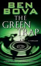 The Green Trap ebook by Ben Bova