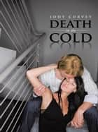 Death in the Cold ebook by Jody Curvey