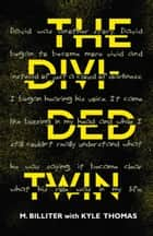 The Divided Twin - The Divided Series, #2 ebook by M. Billiter, Kyle Thomas