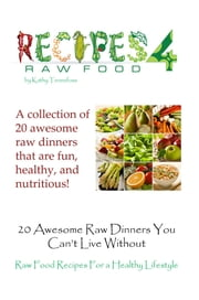20 Awesome Raw Dinners You Can't Live Without ebook by Kathleen Tennefoss