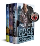 Edge Security Box Set: Novels 4-6 ekitaplar by Trish Loye