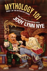 Mythology 101 ebook by Jody Lynn Nye