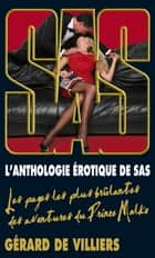 L'anthologie érotique de SAS ebook by Gérard de Villiers