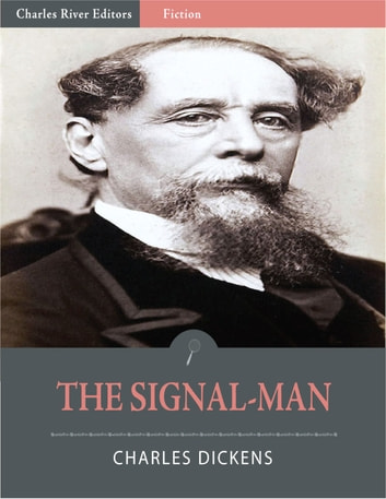 The Signal-Man (Illustrated Edition) ebook by Charles Dickens