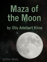 Maza of the Moon ebook by Otis Adelbert Kline