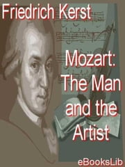 Mozart: The Man and the Artist ebooks by Wolfgang Amadeus Mozart